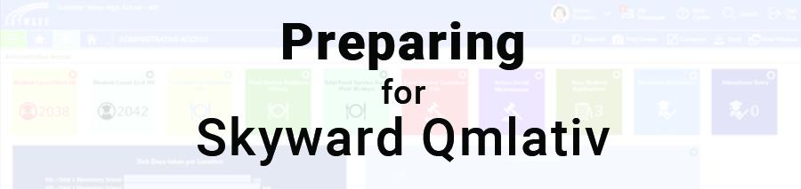 Preparing for Skyward Qmlativ